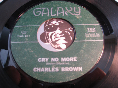 Charles Brown - Cry No More b/w I'm Gonna Push On - Galaxy #762 - R&B