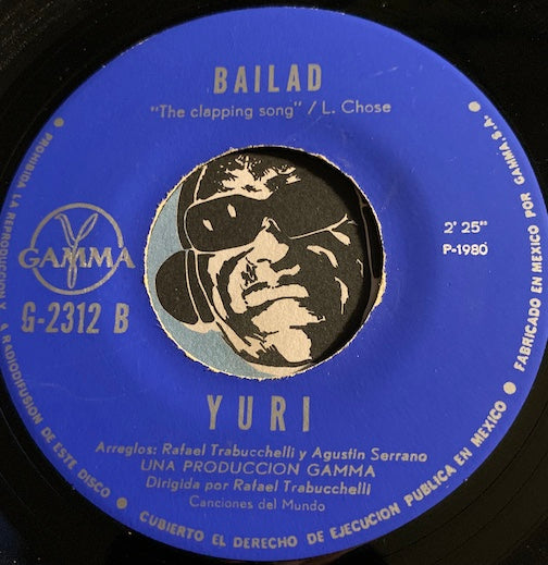 Yuri - Bailad (cover of The Hand Clapping Song by Shirley Ellis) b/w Esperanzas - Gamma #2312 - Latin