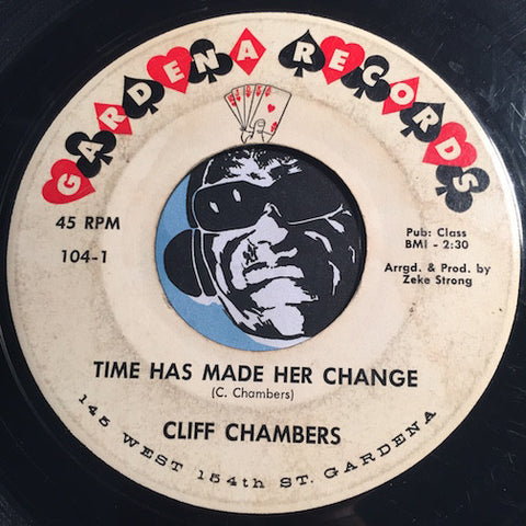 Cliff Chambers - Time Has Made Her Change b/w In My Heart - Gardena Records #104 - R&B Rocker