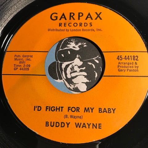 Buddy Wayne - I'd Fight For My Baby b/w I Wish That Little Girl Was Mine - Garpax #44182 - Northern Soul