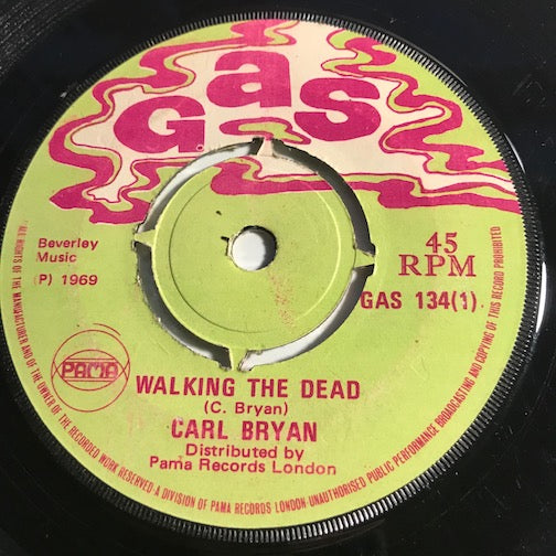 Carl Bryan / Trevor & Keith - Walking The Dead b/w Got What You Want - Gas #134 - Reggae
