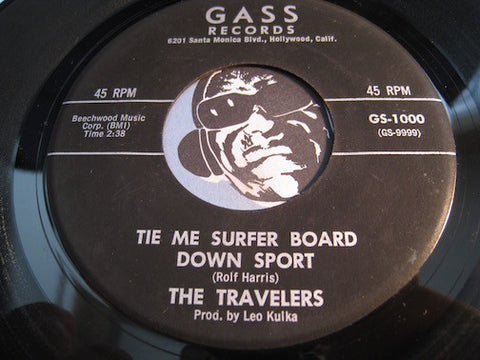 Travelers - Tie Me Surfer Board Down Sport b/w In The Pines - Gass #1000 - Surf
