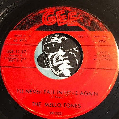 Mello Tones - I'll Never Fall In Love Again b/w Rosie Lee - Gee #1037 - Doowop