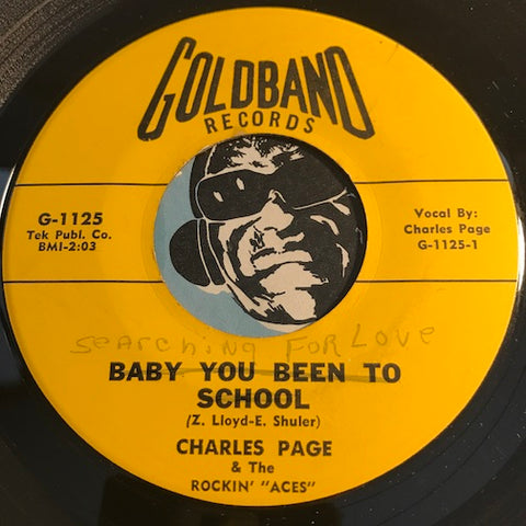 Charles Page & Rockin Aces - Baby You Been To School b/w Searching For Love - Goldband #1125 - Rockabilly
