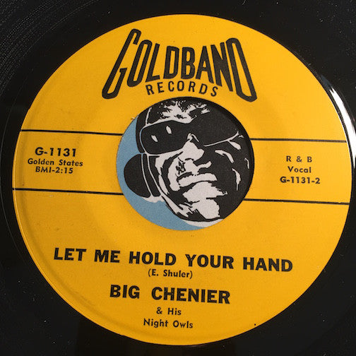 Big Chenier - Let Me Hold Your Hand b/w The Dog & His Puppies - Goldband #1131 - R&B Blues