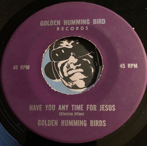 Golden Humming Birds - Have You Any Time For Jesus b/w Heavenly Father's Children - Golden Humming Bird #76826 - Gospel Soul