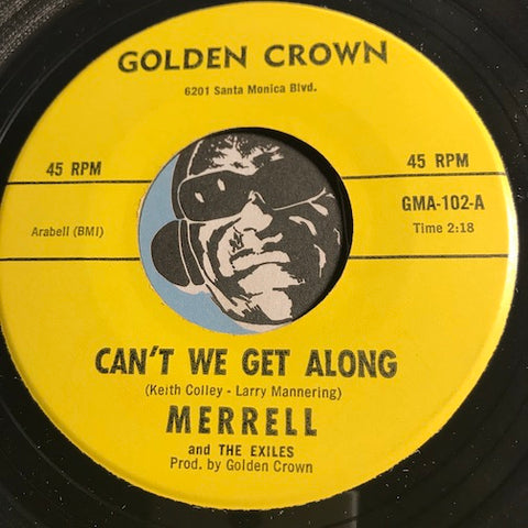 Merrell & Exiles - Can't We Get Along b/w That's All I Want From You - Golden Crown #102 - Garage Rock