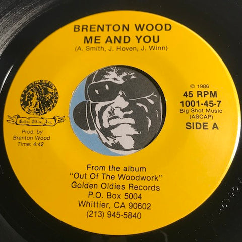 Brenton Wood - Me And You b/w Soothe Me - Golden Oldies #1001 - Modern Soul