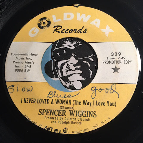 Spencer Wiggins - I Never Loved A Woman (The Way I Love You) b/w Soul City U.S.A. - Goldwax #339 - Soul