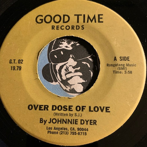 Johnnie Dyer - Over Dose Of Love b/w Slipping And Sliding - Good Time #02 - Blues