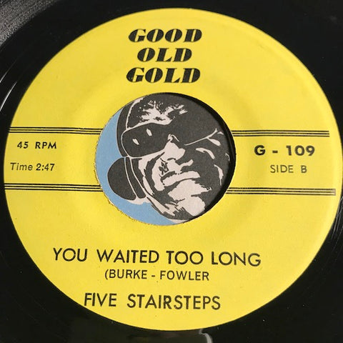 Five Stairsteps / Intruders - You Waited Too Long (Five Stairsteps) b/w Together (Intruders) - Good Old Gold #109 - Sweet Soul