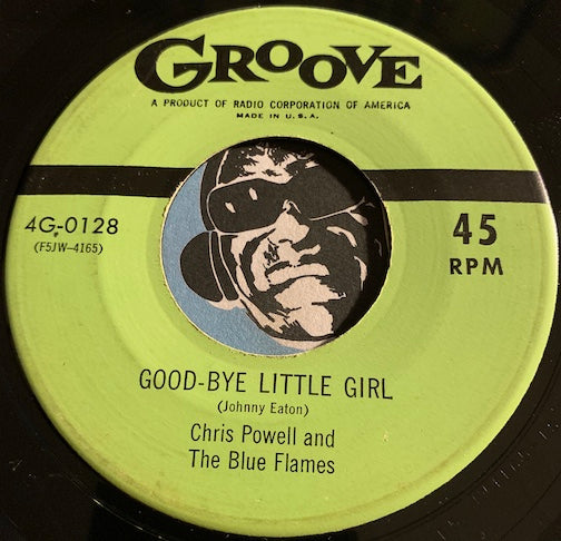Chris Powell & Blue Flames - Good Bye Little Girl b/w Chinatown - Groove #0128 - Doowop - R&B