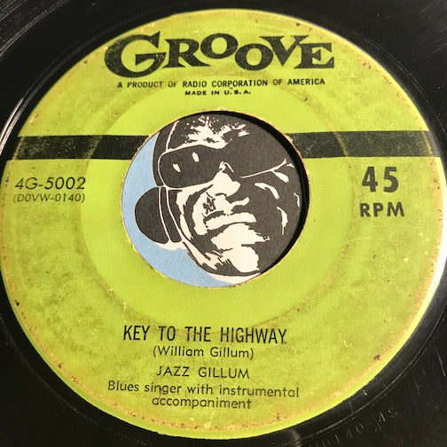Jazz Gillum - Key To The Highway b/w Tell Me Mama - Groove #5002 - Blues