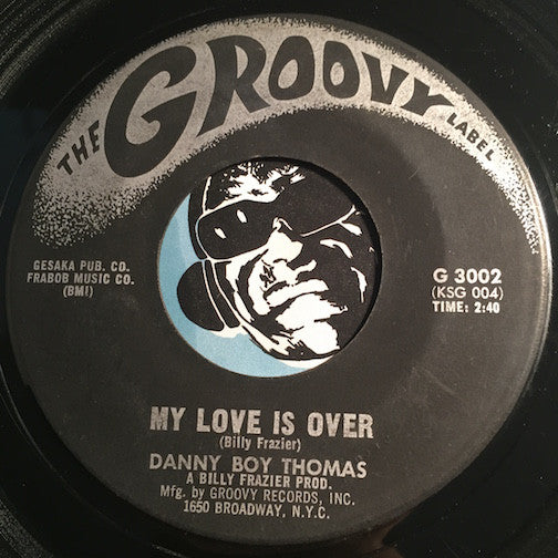 Danny Boy Thomas - My Love Is Over b/w Have No Fear - Groovy #3002 - Northern Soul