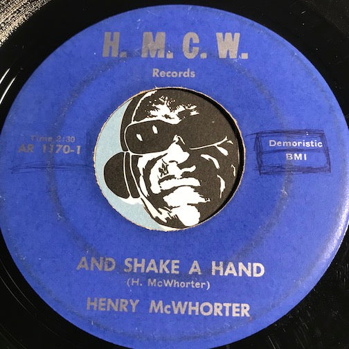 Henry McWhorter - And Shake A Hand b/w Misery Blues - H.M.C.W. #1170 - R&B - R&B Blues