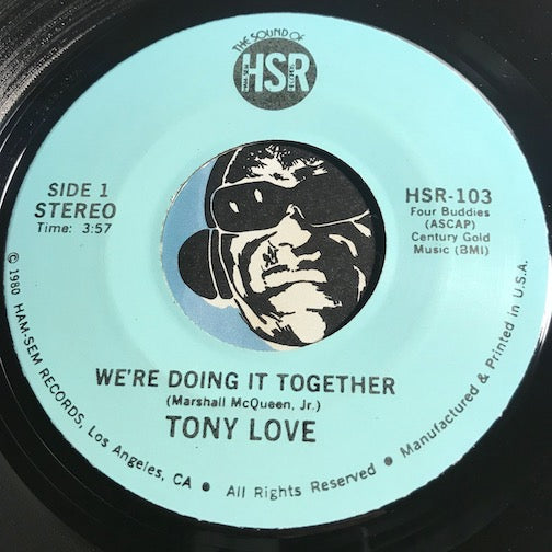Tony Love - We're Doing It Together b/w My Feelings Will Never Change - HSR #103 - Modern Soul