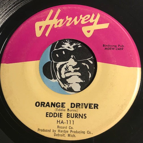 Eddie Burns - Orange Driver b/w Hard Hearted Woman - Harvey #111 - R&B Blues - Motown