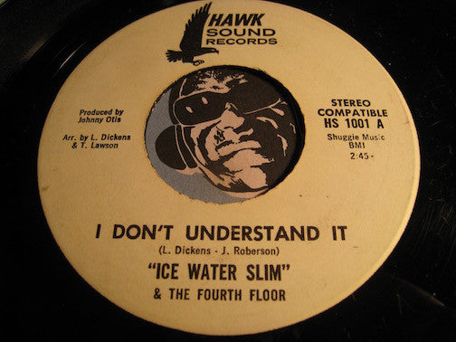 Ice Water Slim & Fourth Floor - I Don't Understand It b/w Dream On Dream On - Hawk Sound #1001 - Sweet Soul - Funk