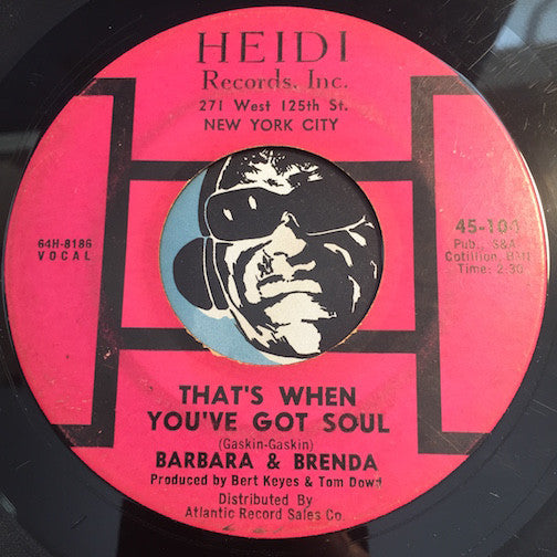 Barbara & Brenda - That's When You've Got Soul b/w Hurtin Inside - Heidi #104 - Northern Soul