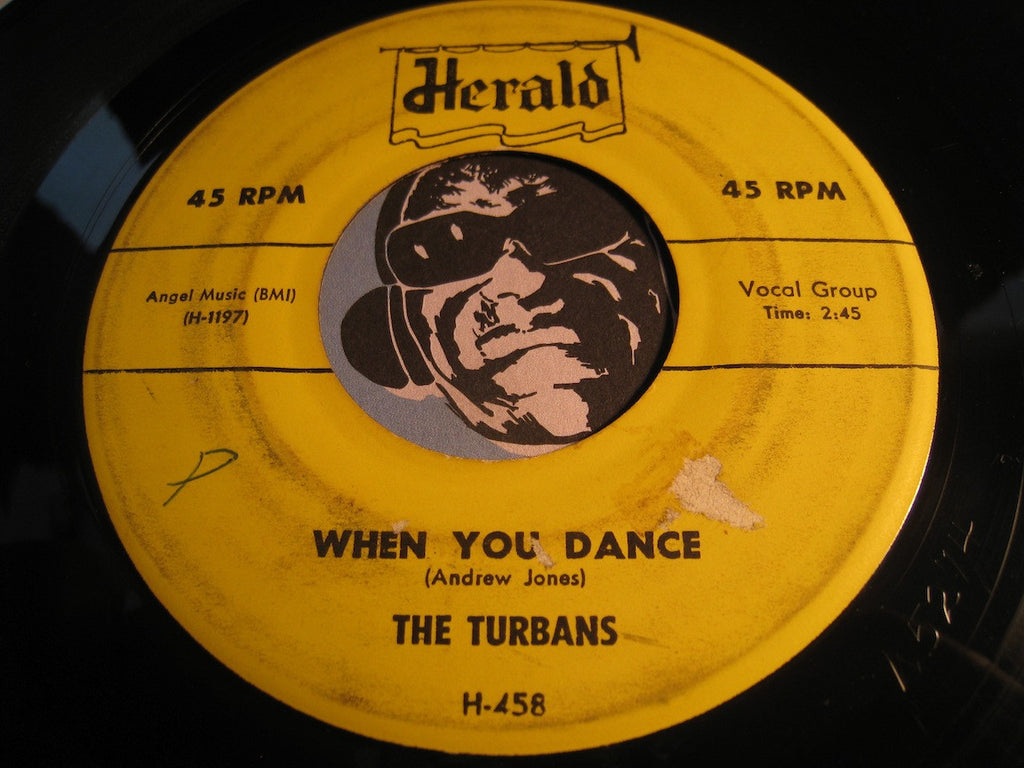 Turbans - When You Dance b/w Let Me Show You (Around My Heart) - Herald #458 - Doowop