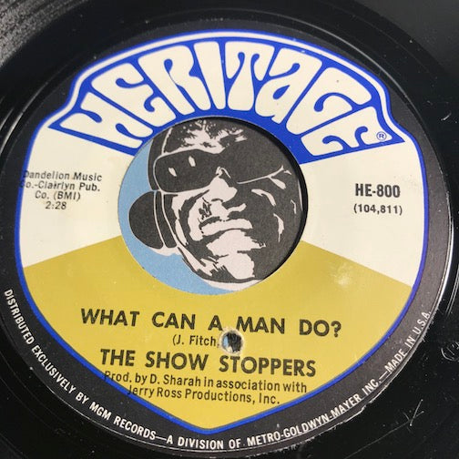 Show Stoppers - What Can A Man Do b/w Ain't Nothin But A House Party - Heritage #800 - Northern Soul