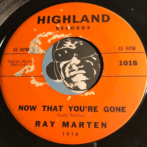 Ray Marten - Now That You're Gone b/w Broken Heart - Highland #1018 - Teen