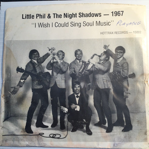 Little Phil & The Night Shadows - I Wish I Could Sing Soul Music b/w Don't Take It Out On Me - Hottrax #15002 - Garage Rock