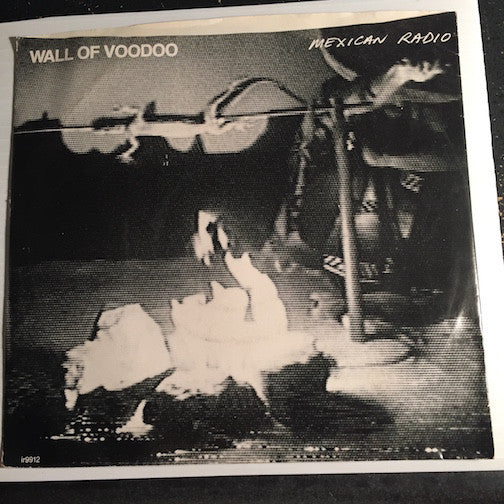 Wall Of Voodoo - Mexican Radio b/w Call Of The West - IRS #9912 - 80's