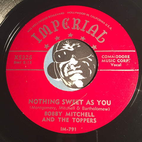 Bobby Mitchell & Toppers - Nothing Sweet As You b/w I Wish I Knew - Imperial #5326 - R&B