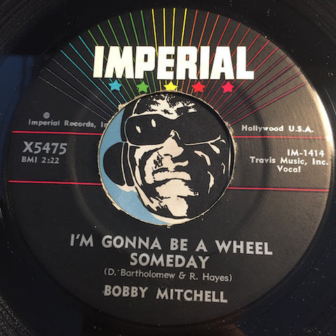 Bobby Mitchell - I'm Gonna Be A Wheel Someday b/w You Better Go Home - Imperial #5475 - R&B Rocker