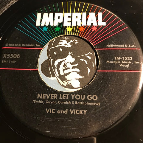 Vic and Vicky - Never Let You Go b/w Uh Huh - Imperial #5506 - R&B