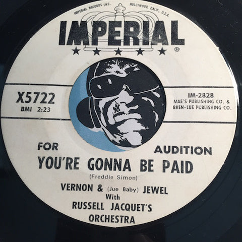 Vernon & Jewel - You're Gonna Be Paid b/w Sail On - Imperial #5722 - R&B