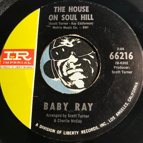 Baby Ray - The House On Soul Hill b/w There's Something On Your Mind - Imperial #6216 - Northern Soul