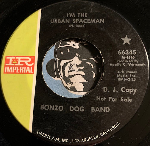 Bonzo Dog Doo-Dah Band - I'm The Urban Spaceman b/w Canyons Of Your Mind - Imperial #66345 - Psych Rock - Rock n Roll