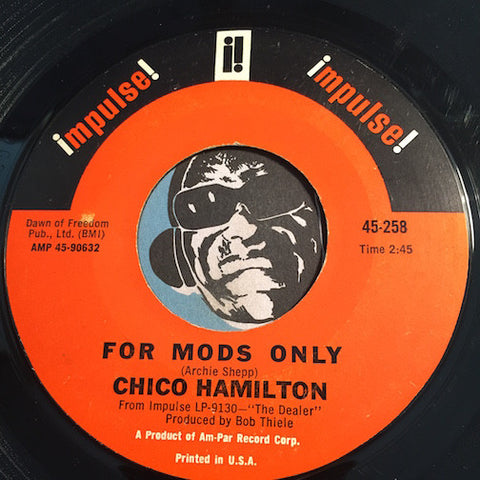 Chico Hamilton - For Mods Only b/w The Dealer - Impulse #258 - Jazz Mod