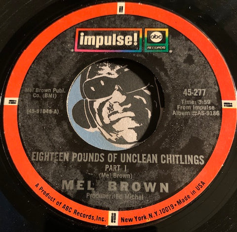 Mel Brown - Eighteen Pounds Of Unclean Chitlings pt.1 b/w pt.2 - Impulse #277 - Blues  - R&B - Jazz Funk