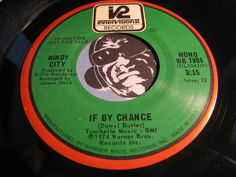 Windy City - If By Chance (short version) b/w same (long version) - InnerVision 2 #7804 - Sweet Soul