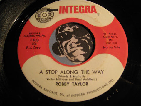 Robby Taylor - A Stop Along The Way b/w This Is My Woman - Integra #103 - Northern Soul