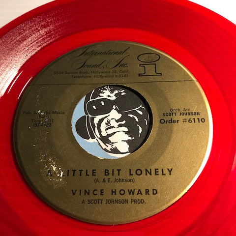 Vince Howard - A Little Bit Lonely b/w A Million Tears Ago - International Sound #6110 - Popcorn Soul - Soul  - Colored Vinyl