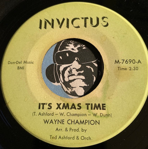 Wayne Champion - It's Xmas Time b/w Merry Yuletide Day - Invictus #7690 - Jazz