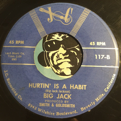Big Jack - Hurtin Is A Habit b/w Starlite Starbright - JC #117 - R&B - R&B Blues