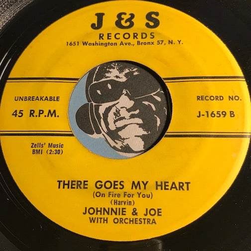 Johnnie & Joe - There Goes My Heart b/w It Was There - J&S #1659 - R&B
