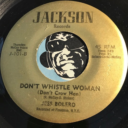 Jess Bolero - Don't Whistle Woman (Don't Crow Hen) b/w It's Sunday - Jackson #101 - Funk