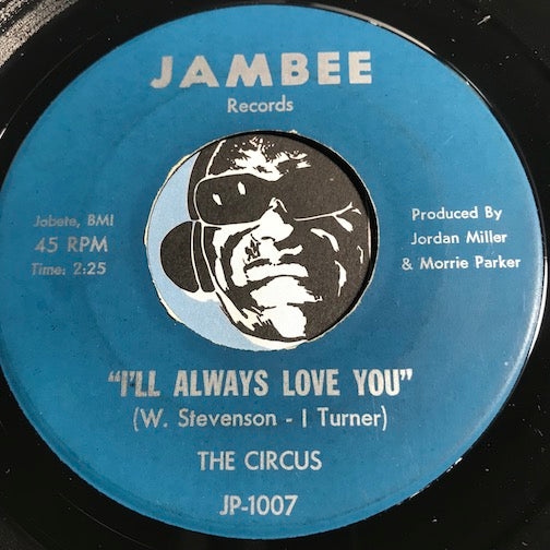 Circus - I'll Always Love You b/w Away From This World - Jambee #1008 - Northern Soul