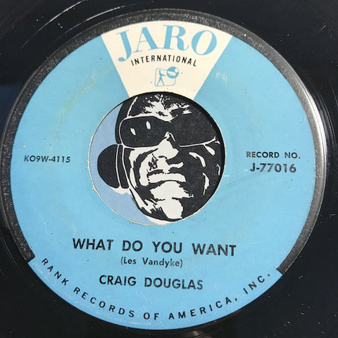 Craig Douglas - What Do You Want b/w My First Love Affair - Jaro International #77016 - Teen