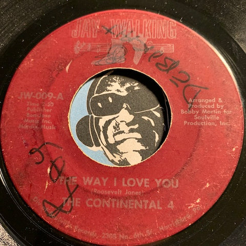 Continental 4 - The Way I Love You b/w I Don't Have You - Jay Walking #009 - Northern Soul - Sweet Soul