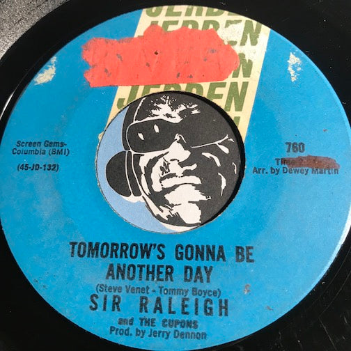 Sir Raleigh & Cupons - Tomorrow's Gonna Be Another Day b/w Whitcomb Street - Jerden #760 - Garage Rock