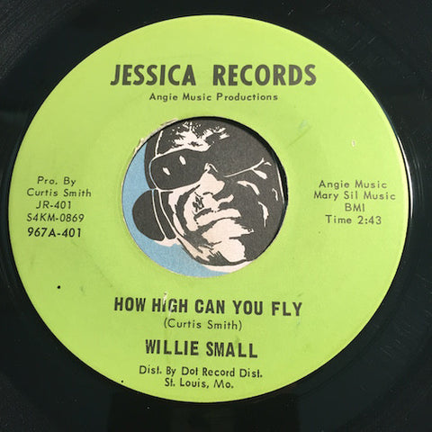 Willie Small - How High Can You Fly b/w Say You Will - Jessica #401 - Northern Soul