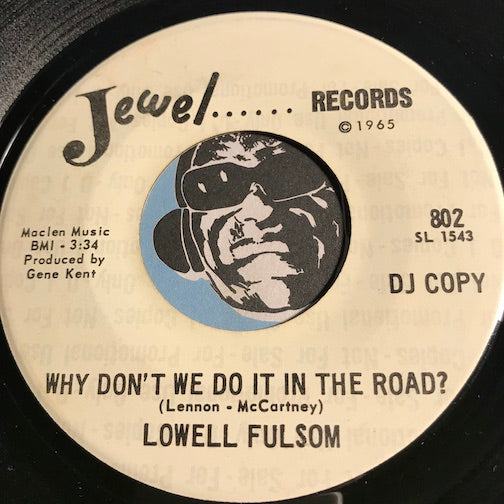 Lowell Fulsom - Why Don't We Do It In The Road b/w Too Soon - Jewel #802 - R&B Blues