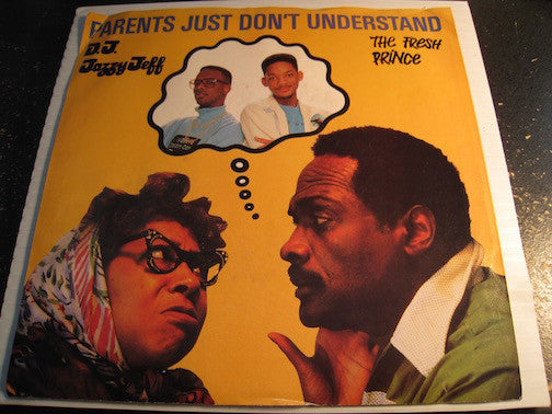 DJ Jazzy Jeff & Fresh Prince - Parents Just Don't Understand b/w same (instrumental) - Jive #1099 - Rap